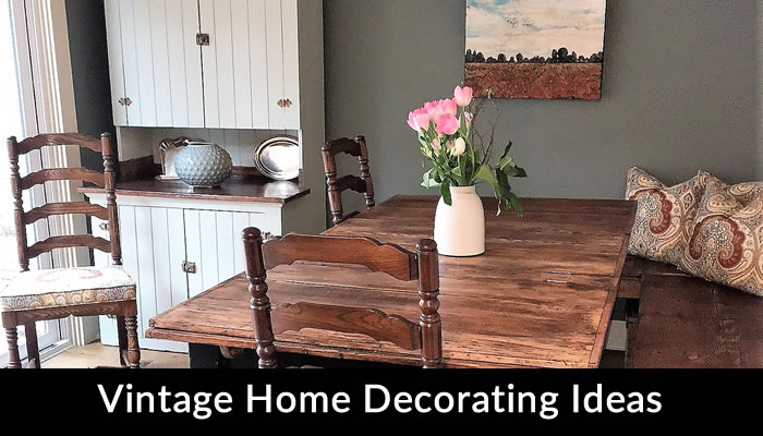 Vintage Home Decorating Ideas You'll Love