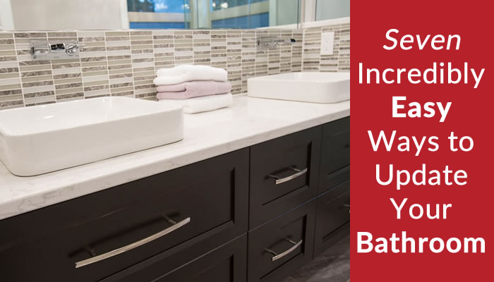 7 Incredibly Easy Ways to Update Your Bathroom