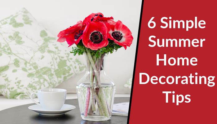 6 Simple Summer Home Decorating Tips