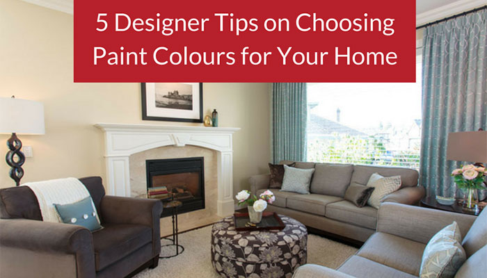 5 Designer Tips on Choosing Paint Colours for Your Home