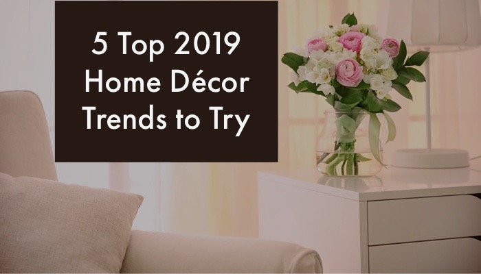 top 2019 home décor trends to try