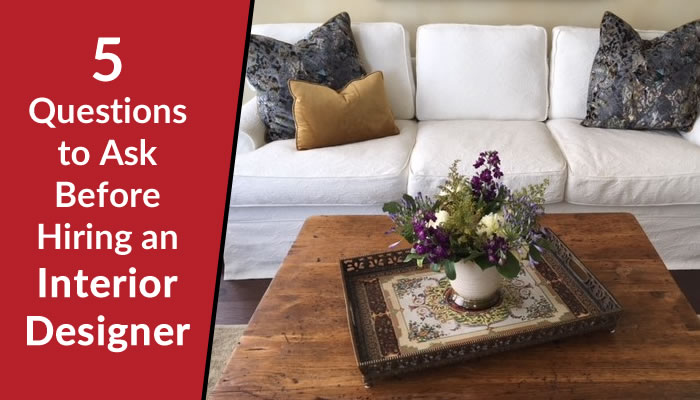 5 Questions to Ask Before Hiring an Interior Designer