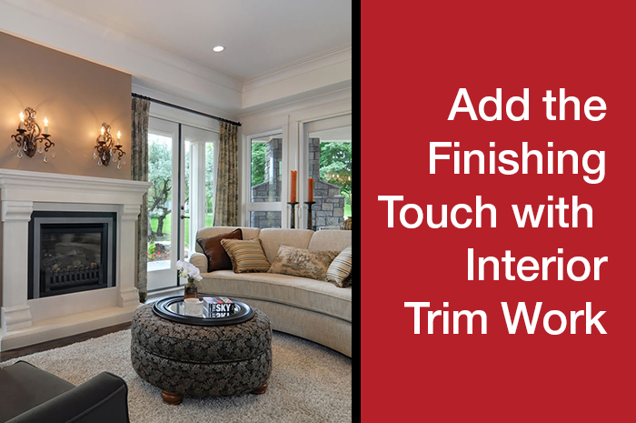 Add the Finishing Touch with Interior Trim Work