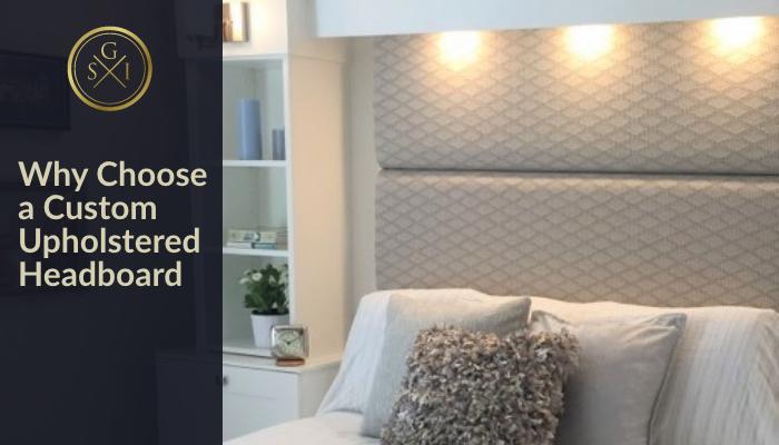 Design Tip Choose a Custom Upholstered Headboard