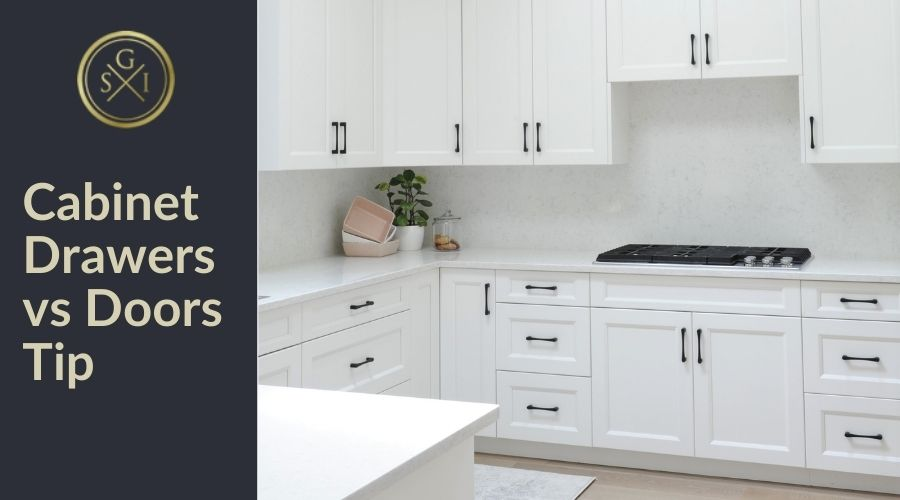 Design Tip Cabinet Drawers vs Doors